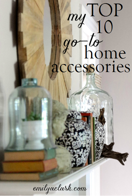 My top 10 favorite home accessories (emilyaclark.com)