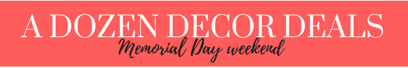 A DOZEN DECOR DEALS