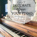 3 Ways to Decorate Above Your Piano